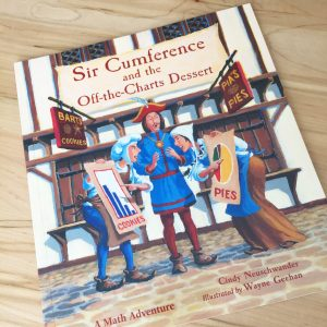 Sir Cumference and the Off-the-charts Desserts children's book.