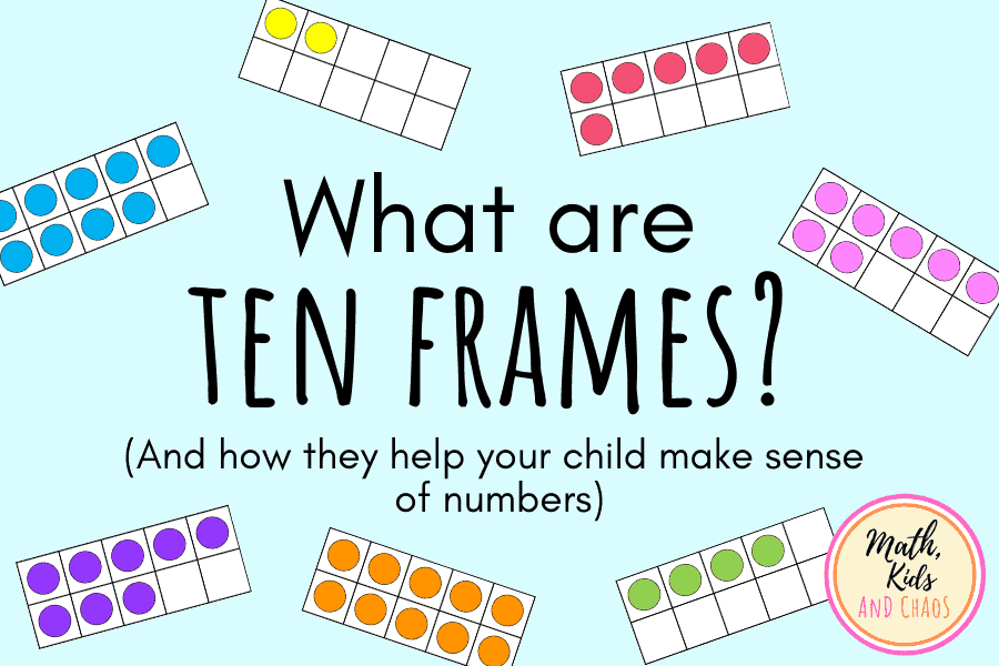 What are ten frames? (And how they help your child make sense of numbers).