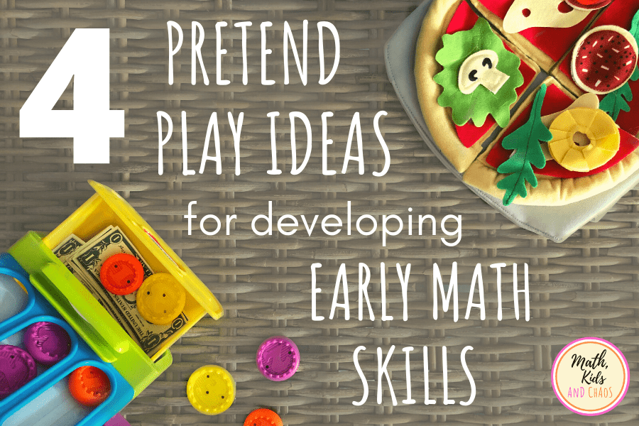 4 pretend play ideas for developing early math skills